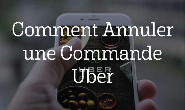 Comment Annuler une Commande Uber