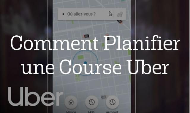 Comment Planifier une Course Uber