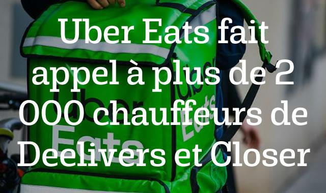 Uber Eats fait appel à plus de 2 000 chauffeurs de Deelivers et Closer pour livrer des commandes