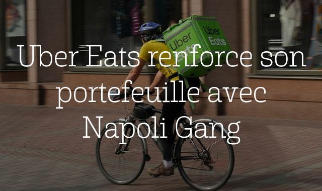 Uber Eats renforce son portefeuille avec Napoli Gang