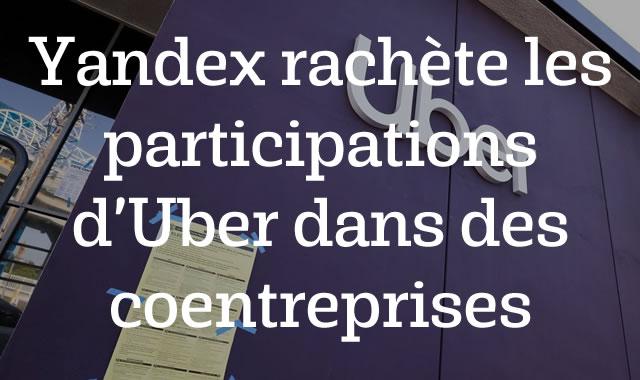 Yandex rachète les participations d'Uber dans des coentreprises pour 845 millions d'euros